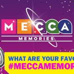 WHAT ARE YOUR FAVOURITE #MECCAMEMORIES?