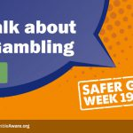 It's Safer Gambling Week! Join us for the conversation between 19th – 25th November.